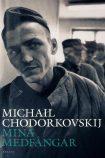 "Michail Chodorkovskij ""Mina Medfangar"""
